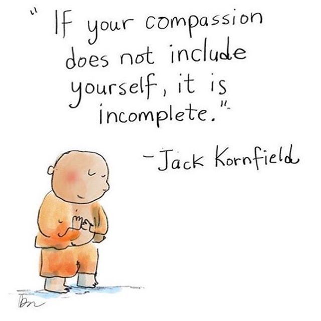 """If your compassion does not include yourself, it is incomplete"" / ""Se la tua compassione non include te stesso, è incompleta"" - cit. by Jack Kornfield (drawing/disegno by @buddhadoodles on Instagram ) (via @yogainspiration)"