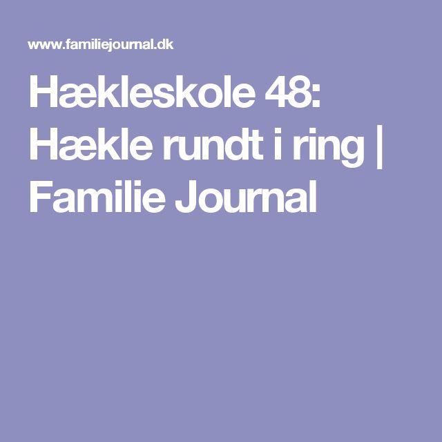 Hækleskole 48: Hækle rundt i ring | Familie Journal
