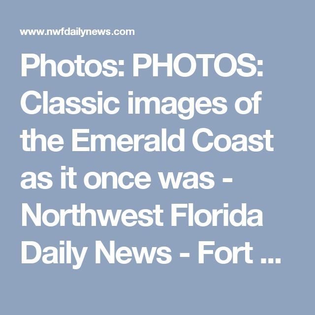 Photos: PHOTOS: Classic images of the Emerald Coast as it once was - Northwest Florida Daily News - Fort Walton Beach, FL