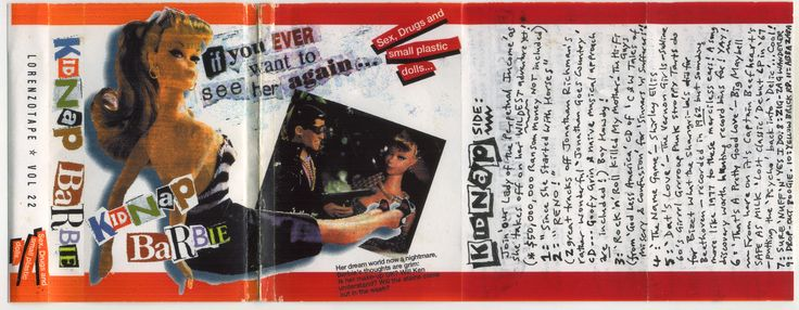 'Kidnap Barbie' - an old cassette compilation I made back in 1995, based on a magazine article about a Barbie collector who had his million-dollar doll collection scammed out of him by a house-sitter. This is when my Barbie obsession took hold, though I still don't own anything beyond a couple of high-falutin' sociological books & a glorious pink lunchbox. So now u know.