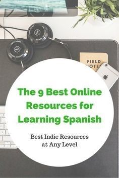 9 of the Best Resources for Learning Spanish Online