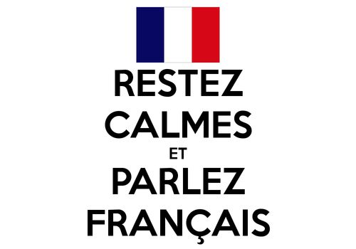 We'll stay calm . . . Maybe it should read: Soyez tranquille et Parlez Francais.  Hmmm.