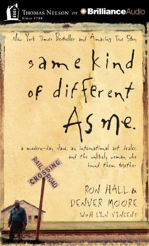 Same Kind of Different As Me: A Modern-Day Slave, an International Art Dealer, and the Unlikely Woman Who Bound Them Together, http://www.amazon.com/dp/1491522909/ref=cm_sw_r_pi_awdl_pY-7ub13JV0X9