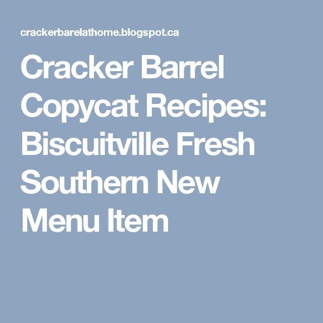 Cracker Barrel Copycat Recipes: Biscuitville Fresh Southern New Menu Item