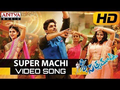 Super Machi Full Video Song S/o Satyamurthy Video Songs Allu Arjun, Samantha, Nithya Menon