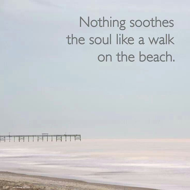 Nothing soothes the soul like wslk on beach