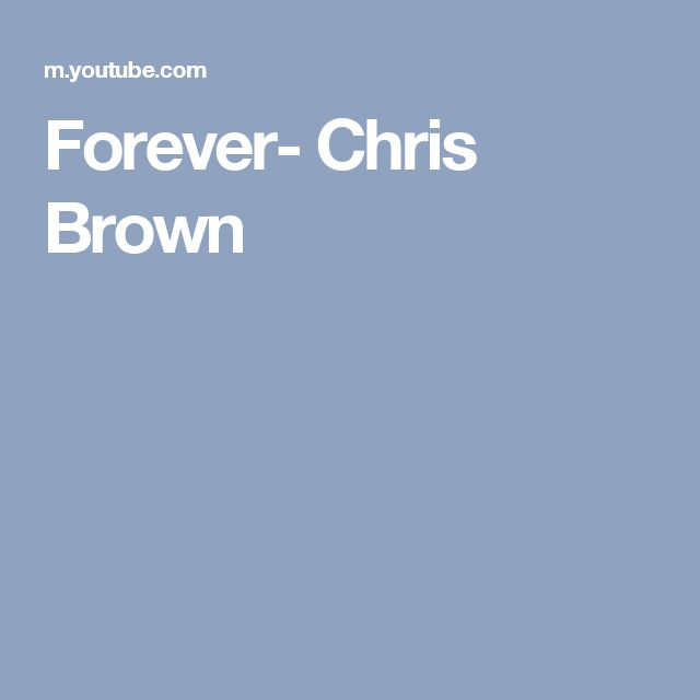 Forever- Chris Brown