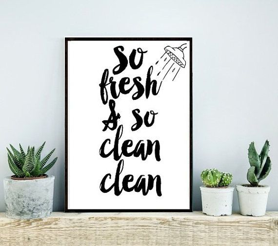 So Fresh And So Clean Clean Printable Art By Wordsmithprints Part 95