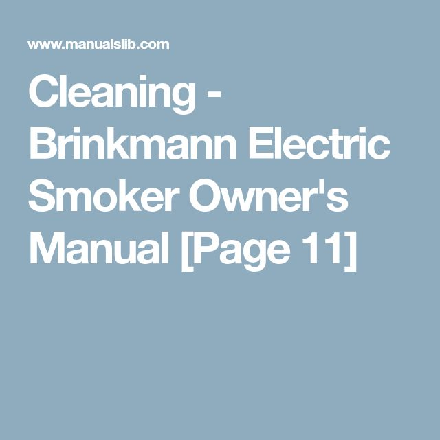 Cleaning - Brinkmann Electric Smoker Owner's Manual [Page 11]