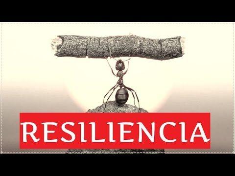RESILIENCIA ES RESISTIR Y REHACERSE - YouTube