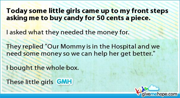 Today some little girls came up to my front steps asking me to buy candy for 50 cents a piece. - Cute kids - Sep 7, 2012 - Gives Me Hope