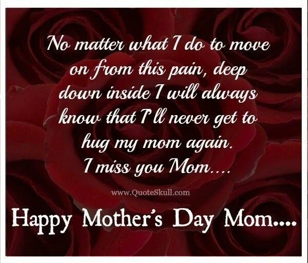 Pin By Laura Edlefsen On Miss You Mom Mom In Heaven Happy Mother Day Quotes Mother S Day In Heaven
