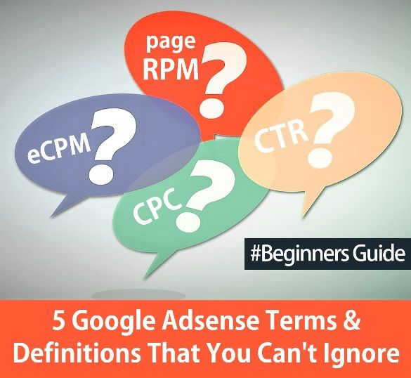 Adsense is best CPC Ad network ever. Learn more about Adsense Terms & definitions that every blogger and publisher should know to make money with Google Adsense Program.