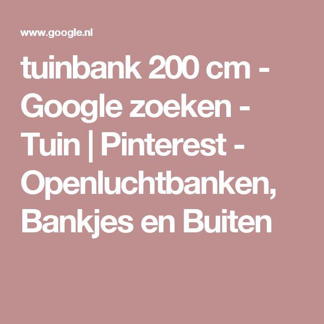tuinbank 200 cm - Google zoeken - Tuin | Pinterest - Openluchtbanken, Bankjes en Buiten