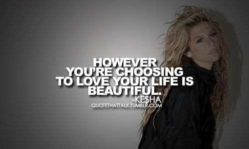 1000+ Kesha Quotes on Pinterest | Song quotes, Quotes and ...  1000+ Kesha Quo...