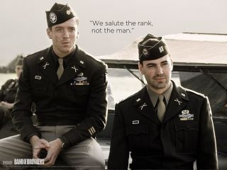 """Captain Sobel, we salute the rank, not the man."" - Maj. Richard Winters.   Band of brothers <3"