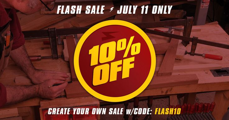 Flash Sale: 10% OFF Sale Online and in participating stores only. Offers valid until July 11, 2017 only! *Excludes Gift Cards, Power Tools, Leigh Jigs, Freud, Festool, SawStop, GREX, ONEIDA, CNC Machines, Tormek, Bosch, Mirka Sanders, Board Foot Lumber, OneTIME Tools, Select Kreg Tools & Manufacturer Direct Ship Items.  No Cash Value. Not Valid With Any Sales Promotional Offer, Discounts Or Coupons, Previous Purchases, Quantity Discounts & Package Pricing. No Special Orders. Excludes Laser…