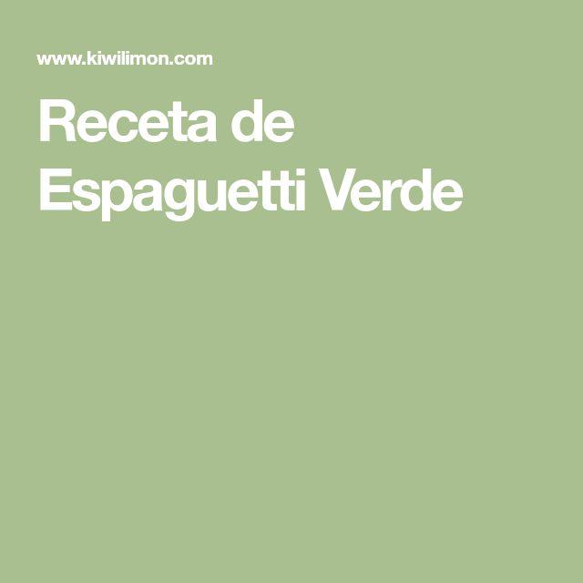 Receta de Espaguetti Verde