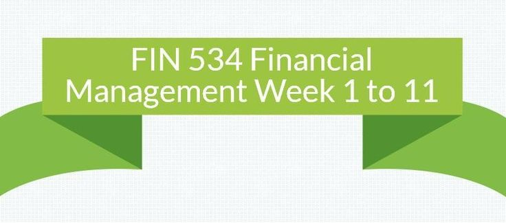 FIN 534 Financial Management Entire Course Week 1 Discussion Questions 1, 2, 3 and 4 Week 2 Homework Set 1 Discussion Questions 1, 2, 3 and 4 Week 3 Discussion Question 1, 2, 3 and 4 Week 4Homework Set 2 Discussion Questions 1, 2, 3, 4 Week 5 Midterm Exam Part 1 and 2 (20 Sets) Discussion Question 1, 2, 3
