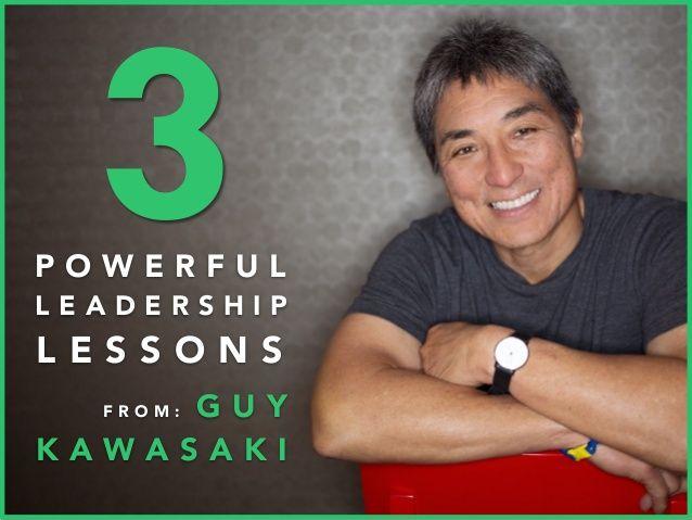 3 Powerful Leadership Lessons from Guy Kawasaki