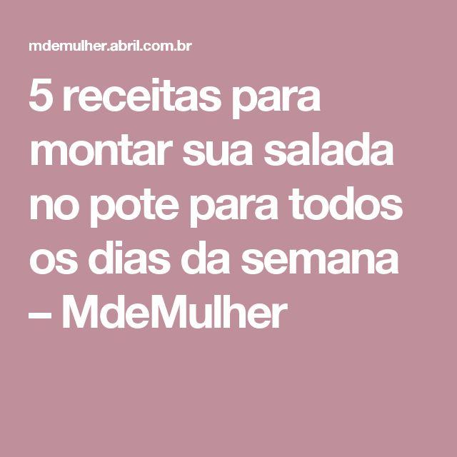 5 receitas para montar sua salada no pote para todos os dias da semana – MdeMulher