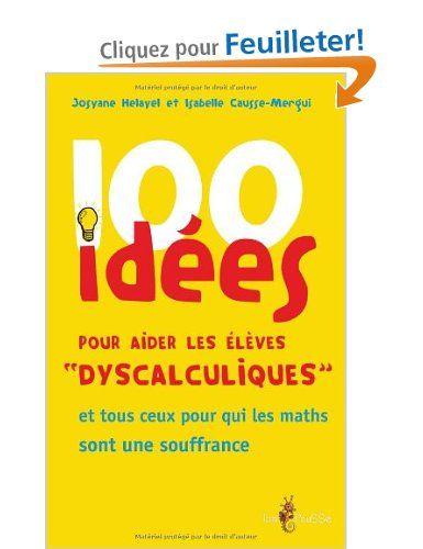 100 idées pour aider les élèves dyscalculiques: Amazon.fr: Isabelle Causse-Mergui, Josiane Hélayel: Livres 13€