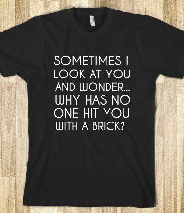 HIT YOU WITH A BRICK - glamfoxx.com - Skreened T-shirts, Organic Shirts, Hoodies, Kids Tees, Baby One-Pieces and Tote Bags