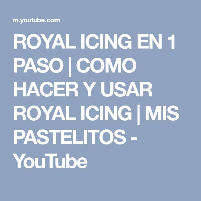 ROYAL ICING EN 1 PASO | COMO HACER Y USAR ROYAL ICING | MIS PASTELITOS - YouTube