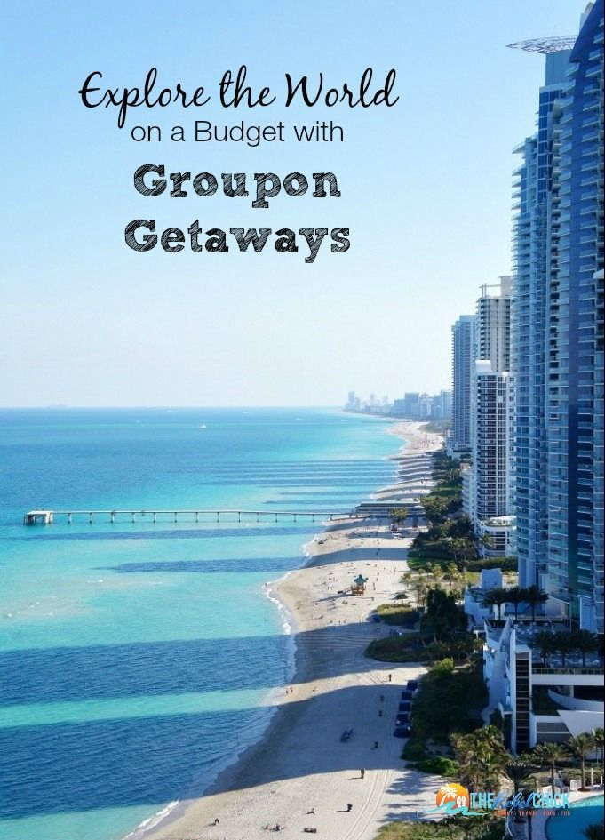 Explore The World On A Budget With Groupon Getaways