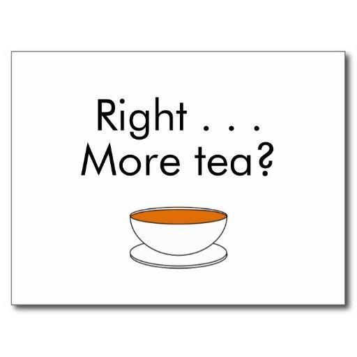 Right . . . More tea? Postcard