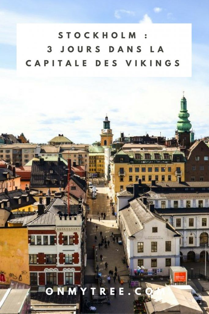 Stockholm : Visite de 3 jours dans la Capitale des Vikings - On my Tree