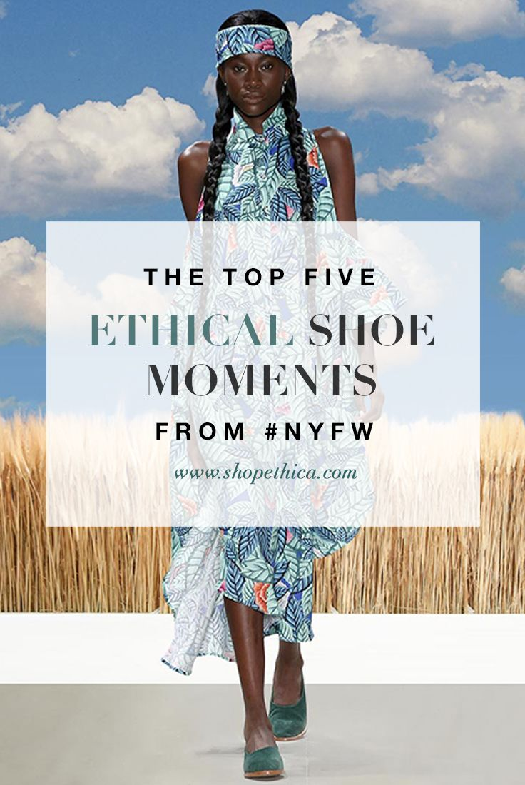 Sustainable fashion in nyc - The Best Ethical Shoes From New York Fashion Week