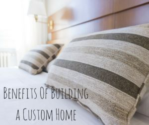 benefits-of-building-a-custom-home