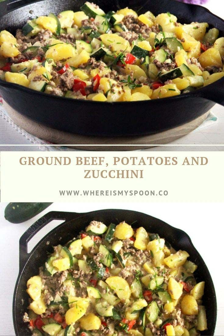 Ground Beef Zucchini And Potatoes Groundbeefrecipes In 2020 Ground Beef Easy Meals Ground Beef Recipes
