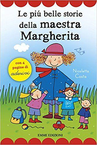 Amazon.it: Le più belle storie della maestra Margherita. Con adesivi - Nicoletta Costa - Libri