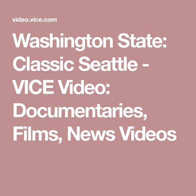 Washington State: Classic Seattle - VICE Video: Documentaries, Films, News Videos