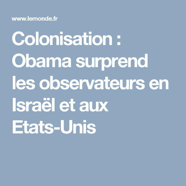 Colonisation : Obama surprend les observateurs en Israël et aux Etats-Unis