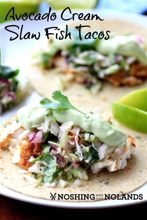 Avocado  Cream Slaw Fish Tacos