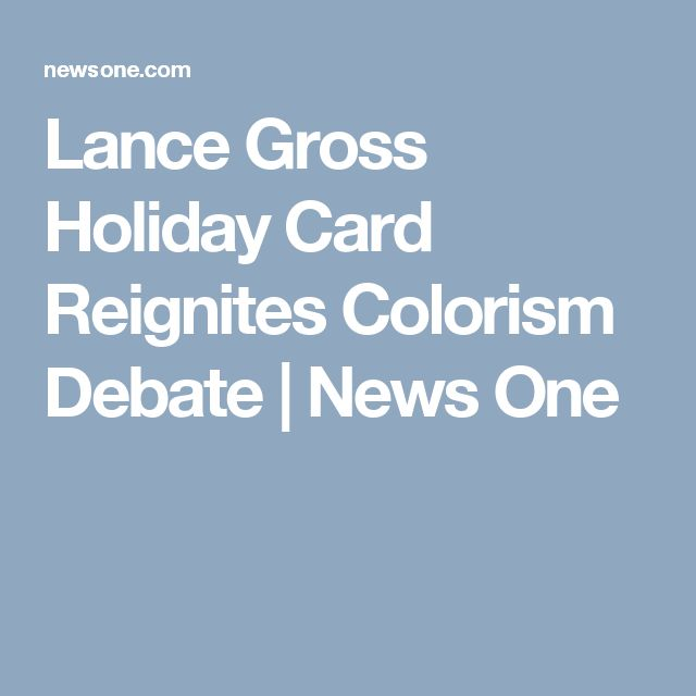 Lance Gross Holiday Card Reignites Colorism Debate | News One