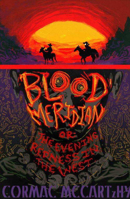 "Books to read ""Blood Meridian"" - Cormac McCarthy"