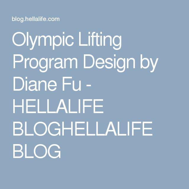 Olympic Lifting Program Design by Diane Fu - HELLALIFE BLOGHELLALIFE BLOG
