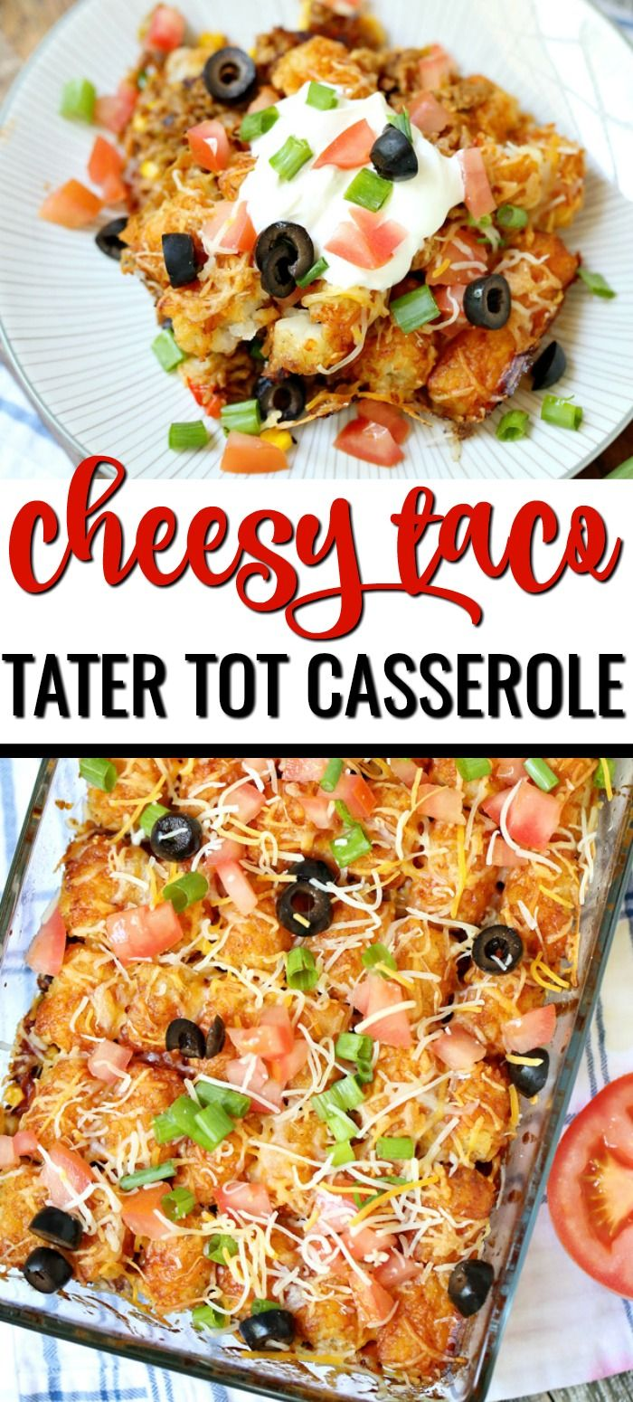 This Cheesy Taco Tater Tot Casserole is the perfect taco ...