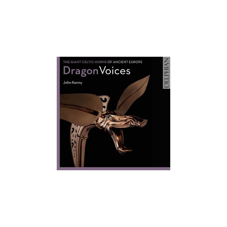 John Kenny - Dragon Voices: Giant Celtic Horns of Ancient Eur (CD)