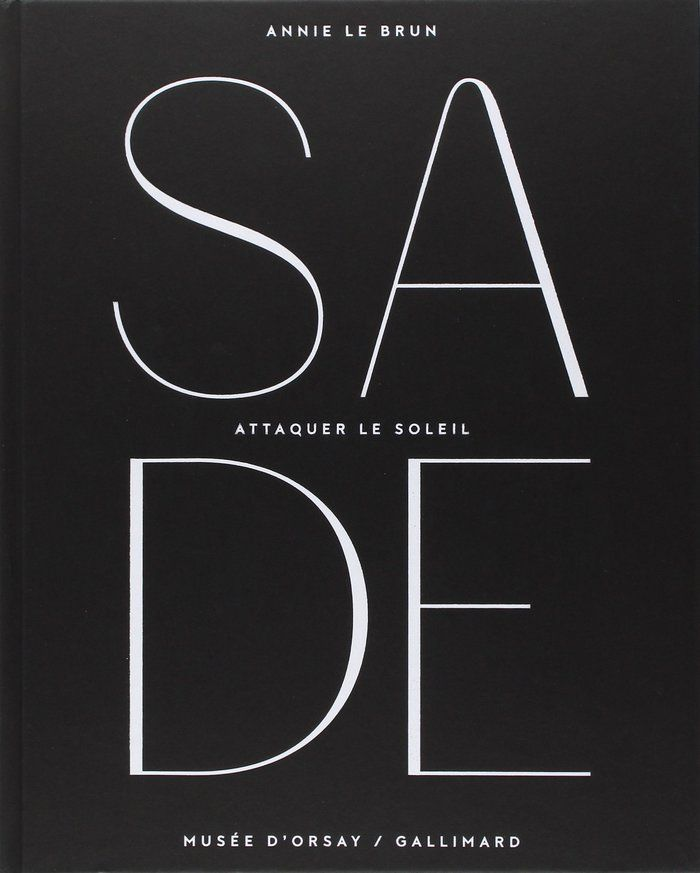 Front of the exhibition catalog for Sade. Attaquer le soleil at the Musée d'Orsay, Paris.