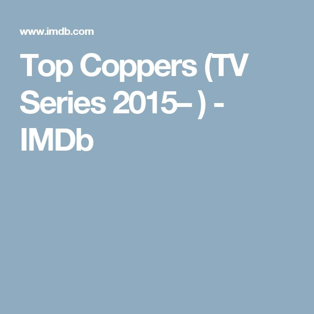 Top Coppers (TV Series 2015– ) - IMDb