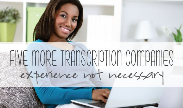 5 General Transcription Companies hiring work at home moms- No experience required!- from wahadventures.com
