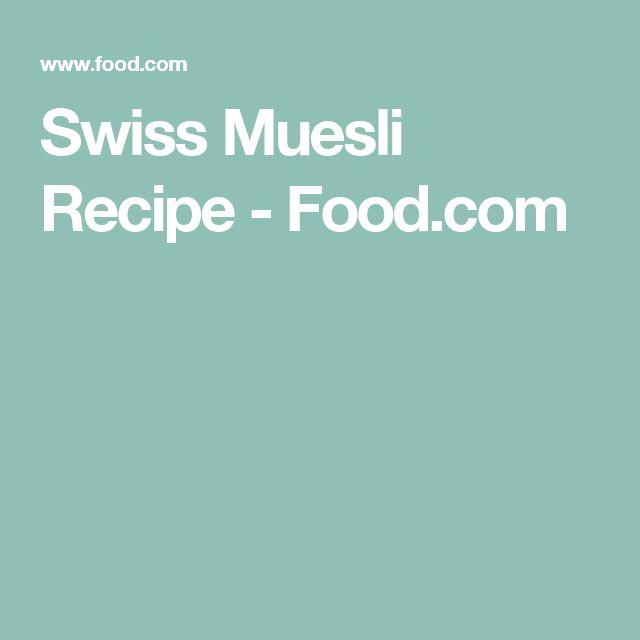 Swiss Muesli Recipe - Food.com