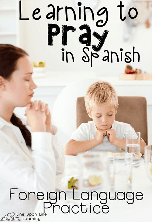 Learning to Pray in Spanish. Here's a way to put foreign language practice into a practical part of your child's day!   Line upon Line Learning blog