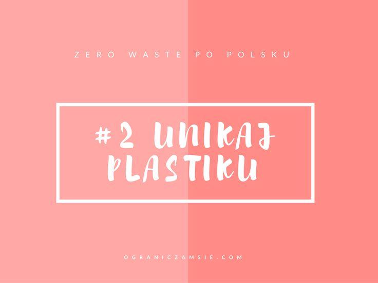 plastik, zakupy bez plastiku, zero waste, zero resztek, bez śmieci, smieci