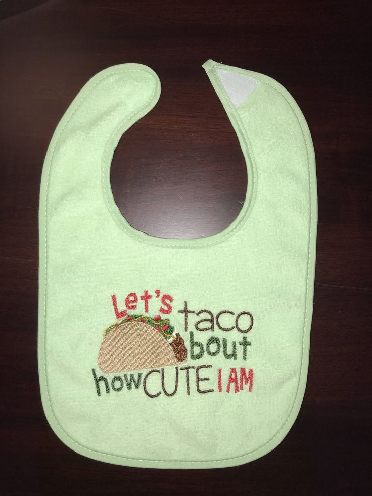 Let's Taco bout how cute I am baby bib by LillyBelleEmbroidery on Etsy